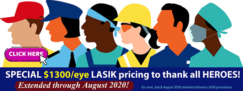 special $1300/eye LASIK pricing to thank all HEROES! click image to learn more